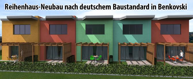 Reihenhaus-Neubau nach deutschem Baustandard in Benkovski